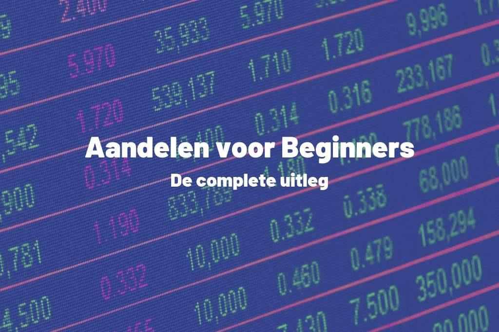 De complete uitleg over aandelen voor beginners