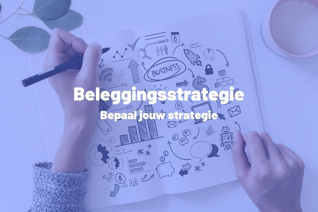 Hoe bepaal je een beleggingsstrategie