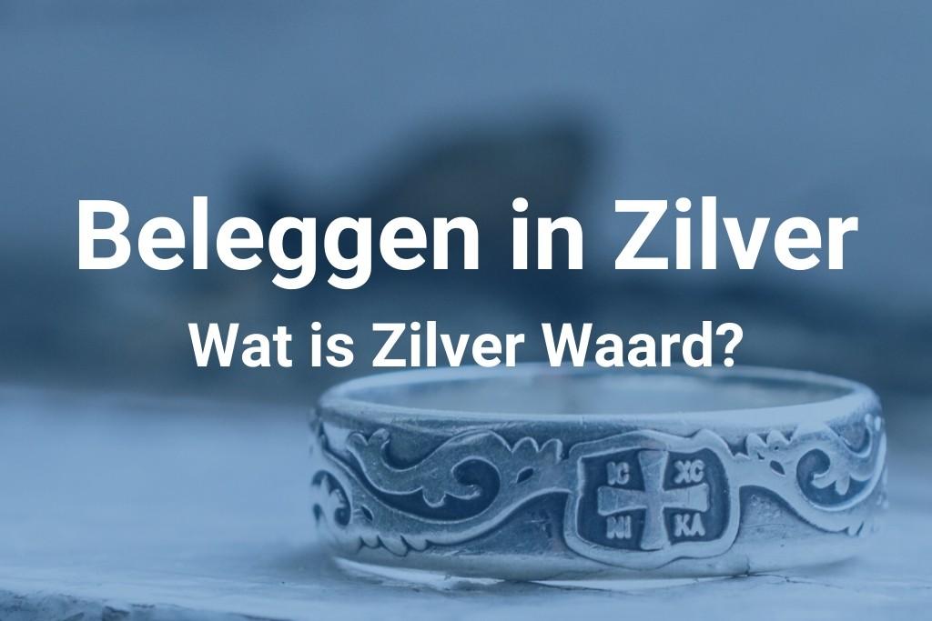 Beleggen in Zilver en Wat is Zilver Waard