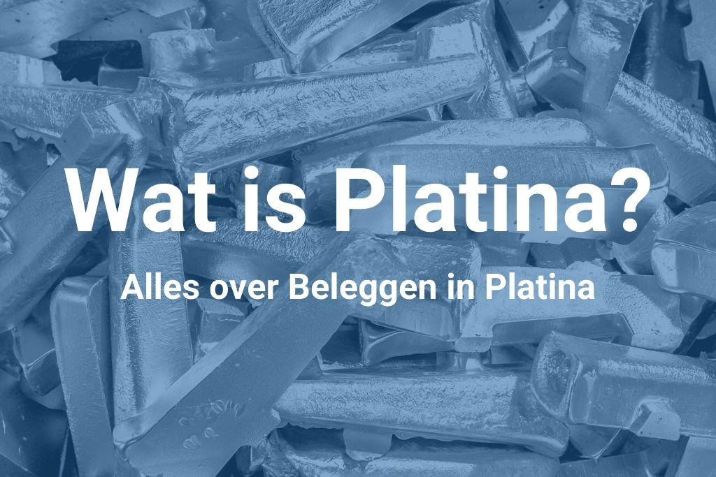 Beleggen in Platina Wat is het en hoe doe je het